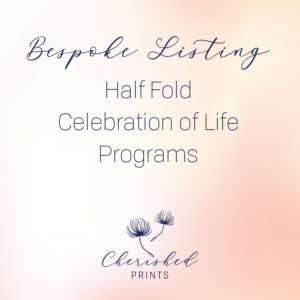 Bespoke Half Fold Celebration of Life Program, Funeral Program, and Folders